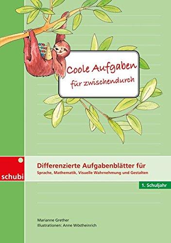 Hausaufgaben? Cool!: Coole Aufgaben für zwischendurch: Differenzierte Aufgabenblätter für Sprache, Mathematik, Visuelle Wahrnehmung und Gestalten: 1. Schuljahr