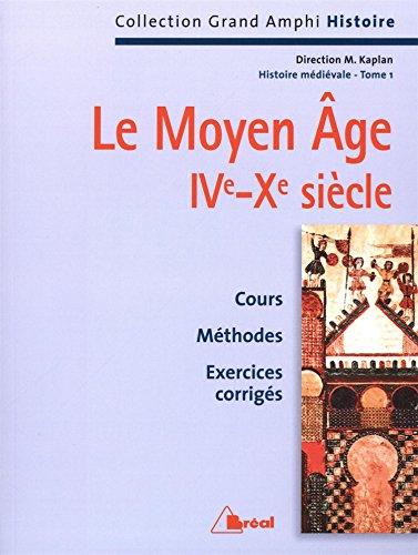 Histoire mdivale. Le Moyen-ge IVe-Xe sicle, tome 1