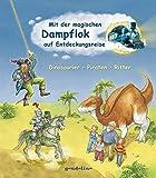 Mit der magischen Dampflok auf Entdeckungsreise: Dinosaurier, Piraten, Ritter