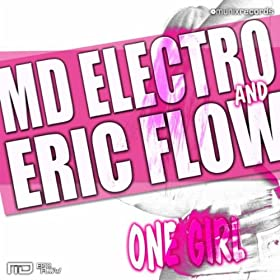 MD Electro & Eric Flow-One Girl (Remixes)