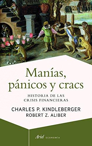 Manías, pánicos y cracs: Historia de las crisis financieras por Charles P. Kindleberger