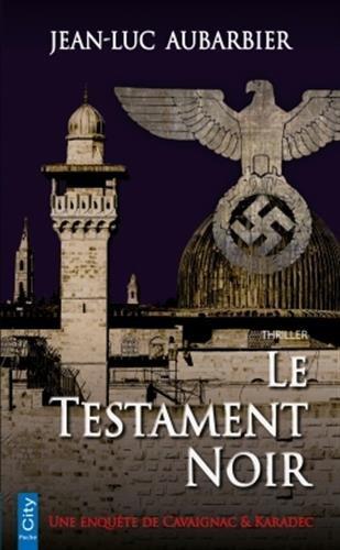 Le testament noir par Jean-Luc Aubarbier
