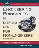 Engineering Principles in Everyday Life for Non-Engineers (Synthesis Lectures on Engineering, Band...