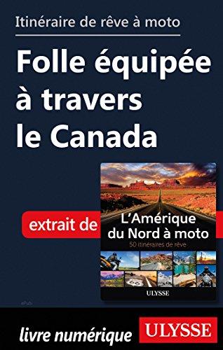 Descargar Libro Itinéraire de rêve à moto - Folle équipée à travers le Canada de Collectif