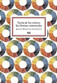 Teoría De Los colores: las Láminas Comentadas par Johann Wolfgang von Goethe