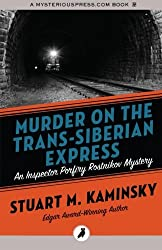 Murder on the Trans-Siberian Express: Inspector Porfiry Rostnikov Mysteries: Volume 14