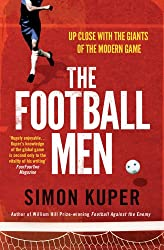 The Football Men: Up Close with the Giants of the Modern Game