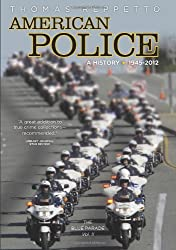 American Police, A History: 1945-2012: The Blue Parade, Vol. 2