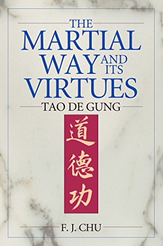The Martial Way and its Virtues: Tao De Gung (English Edition)