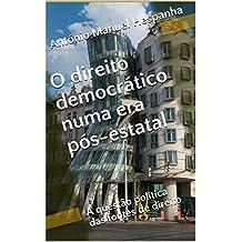 O direito democrático numa era pós-estatal: A questão política das fontes de direito (Portuguese Edition)