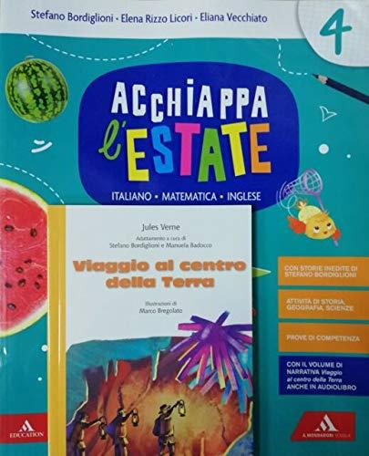 Acchiappa l'estate. Italiano Matematica Inglese. Per la 4ª classe elementare