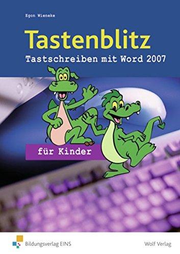 Tastenblitz für Kinder: Tastschreiben mit Word 2007 und Word 2010: Schülerbuch
