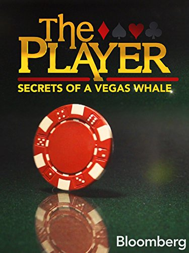 the-player-secrets-of-a-vegas-whale