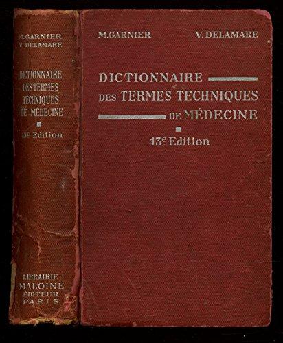 Dictionnaire des termes techniques de médecine / Garnier / Delamare / Réf: 16663