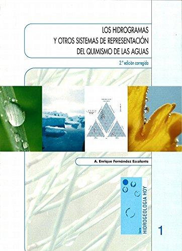 LOS HIDROGRAMAS Y OTROS SISTEMAS DE REPRESENTACIÓN DEL QUIMISMO DE LAS AGUAS (HIDROGEOLOGÍA HOY nº 1)