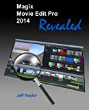 Magix Movie Edit Pro 2014 Revealed by Jeff Naylor (2014-05-16)