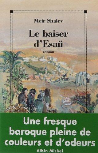 Baiser D'Esau (Le) (Romans, Nouvelles, Recits (Domaine Etranger)) por Meir Shalev