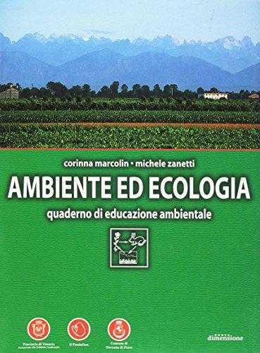 Ambiente ed ecologia. Quaderno di educazione ambientale (Conoscere la natura. I quaderni)