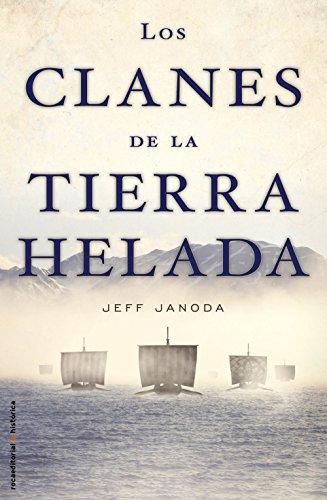 Los clanes de la tierra helada (Novela Historica (roca)) por Jeff Janoda