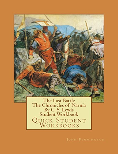 the-last-battle-the-chronicles-of-narnia-by-c-s-lewis-student-workbook-quick-student-workbooks