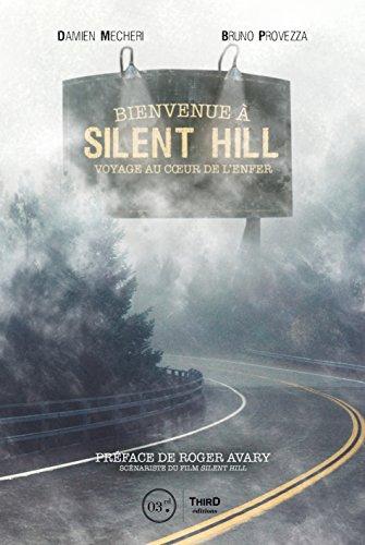 Bienvenue à Silent Hill: Voyage au cœur de l'enfer par Damien Mecheri