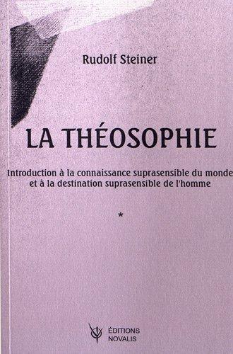 La théosophie : Introduction à la connaissance suprasensible du monde et à la destination suprasensible de l'homme