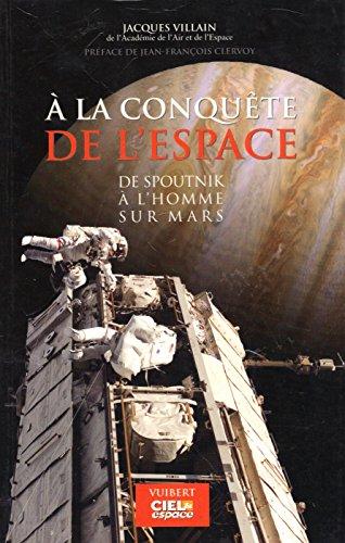 A la conquête de l'espace : De Spoutnik à l'homme sur Mars par Jacques Villain