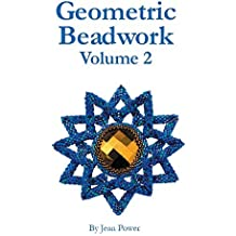 Geometric Beadwork: Volume 2 by Jean Power (2014-05-28)