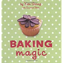 Baking Magic (Magic Baking Series) by Kate Shirazi Published by Pavilion (2010)