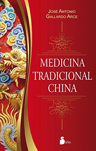 MEDICINA TRADICIONAL CHINA por JOSE ANTONIO GALLARDO