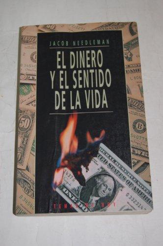 Dinero y sentido de la vida, el por J. Needleman