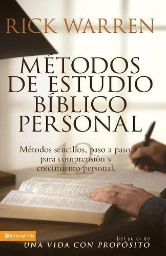 Métodos de estudio bíblico personal: Métodos sencillos, paso a paso para comprensión y crecimiento personal por Rick Warren