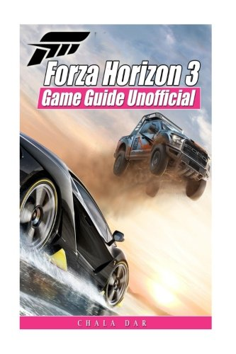 Preisvergleich Produktbild Forza Horizon 3 Game Guide Unofficial: Beat your Opponents & Get Tons of Upgrades!