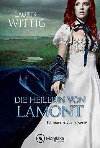 Die Heilerin von Lamont (Kilmartin-Glen-Serie 1)