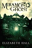 Front cover for the book Miramont's Ghost by Elizabeth Hall