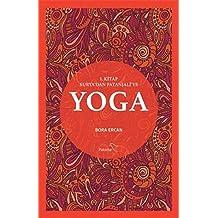 Yoga 1. Kitap: Surya'dan Patanjali'ye