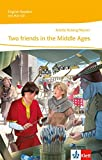 Two friends in the Middle Ages: Lektüre mit Audio-CD 7./8. Klasse (English Readers)