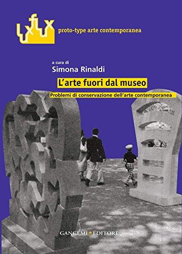 L'arte fuori dal museo: Problemi di conservazione dell' arte contemporanea (Luxflux proto-type arte contemporanea)