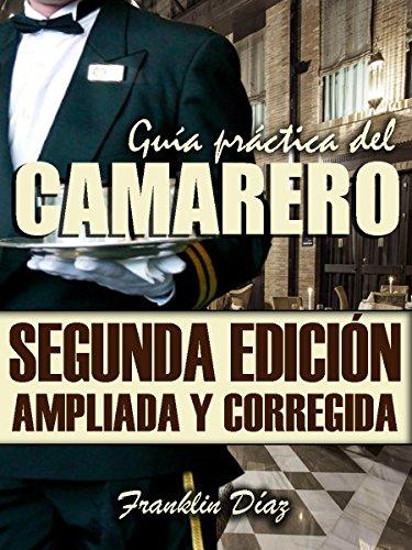 GUÍA PRÁCTICA DEL CAMARERO Segunda edición ampliada y corregida: (Disponible en ESPAÑOL, PORTUGUÉS