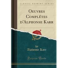 Oeuvres Completes D'Alphonse Karr (Classic Reprint)