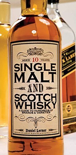 Single Malt and Scotch Whisky: A Guide to Hundreds of Brands and Varieties (English Edition)