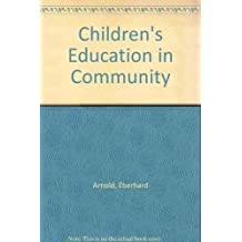Children's Education in Community: The Basis of Bruderhof Education by Eberhard Arnold (1976-06-03)