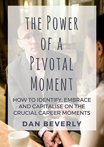 the-power-of-a-pivotal-moment-how-to-identify-embrace-and-capitalise-on-the-crucial-career-moments