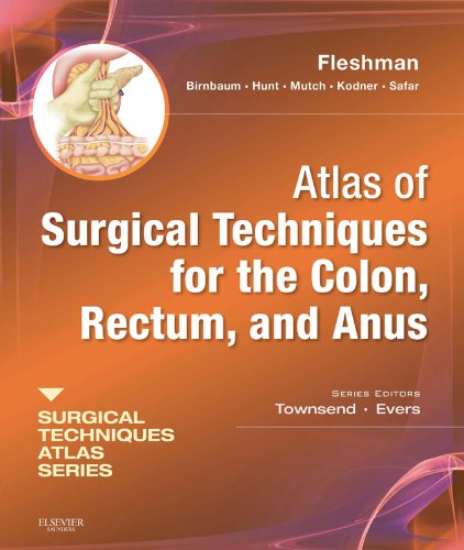 Atlas of Surgical Techniques for Colon, Rectum and Anus: (A Volume in the Surgical Techniques Atlas Series) (English Edition)