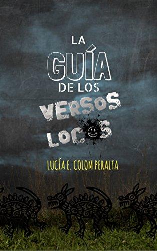 La Guía de los Versos Locos por Lucía E. Colom Peralta