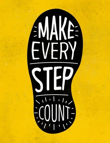 Make Every Step Count: Motivation and Inspiration Journal Coloring Book for Adutls, Men, Women, Boy and Girl (Daily Notebook, Diary)