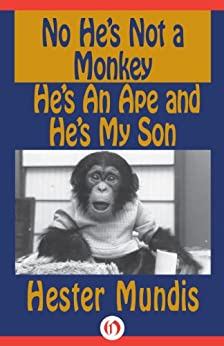 No Hes Not A Monkey Hes An Ape And Hes My Son