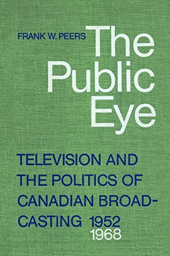 The Public Eye: Television and the Politics of Canadian Broadcasting, 1952-1968 by Frank W. Peers (1979-01-01) par Frank W. Peers