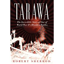 Tarawa: The Incredible Story of One of World War II's Bloodiest Battles 1st edition by Sherrod, Robert (2013) Paperback