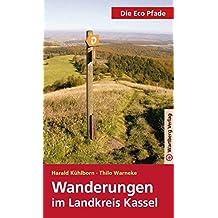 Die Eco Pfade - Wanderungen im Landkreis Kassel (Freizeitführer)